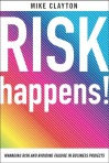 Risk Happens! by Mike Clayton
