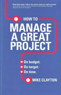 How to Manage a Great Project by Mike Clayton